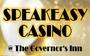 Speakeasy Casino at The Governor's Inn